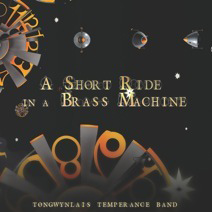 A Short Ride in a Brass Machine - Tongwynlais Band