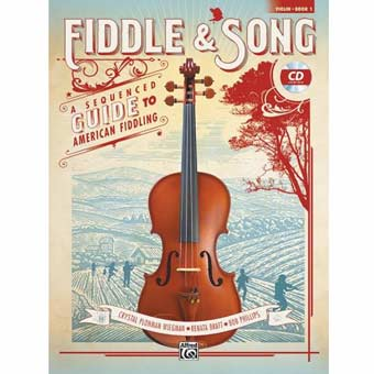 Fiddle & Song - A Sequenced Guide To American Fiddling - Book 1
