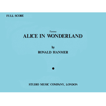 Alice In Wonderland - Ronald Hanmer - Score Only
