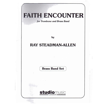Faith Encounter - Trombone & Band - Ray Steadman-Allen