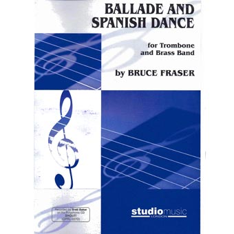Ballade And Spanish Dance - Trombone & Band - Bruce Fraser