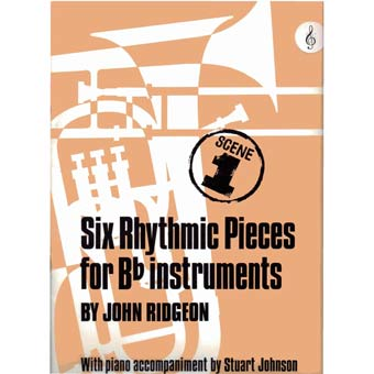 Six Rhythmic Pieces For Bb Instruments & Piano - John Ridgeon