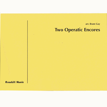 Two Operatic Encores - Various - Arr Bram Gay