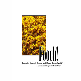 Fooch! Favourite Cornish Session & Dance Tunes - Vol 1 - Neil Davey
