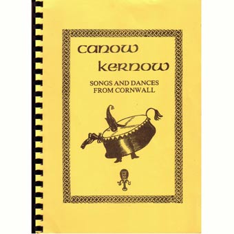 Canow Kernow - Songs & Dances From Cornwall