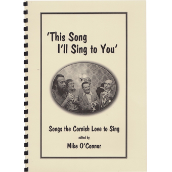 'This Song I'll Sing To You - Songs The Cornish Love To Sing