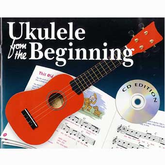 Ukulele From The Beginning - CD Edition