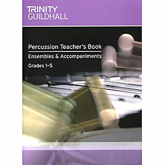 Percussion Teacher's Book - Ensembles and Accompaniments 1-5