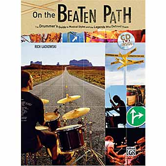 On The Beaten Path - The Drummers Guide To Musical Styles & The Legends Who Defined Them