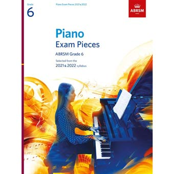 Grade 6 Piano Exam Pieces - 2021 / 2022