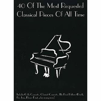 40 Of The Most Requested Classical Pieces Of All Time - Piano