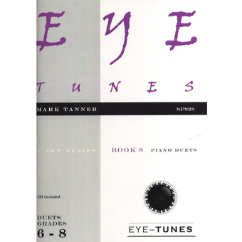 Mark Tanner - Eye Tunes Book 8 - Piano Duets (Grades 6-8)