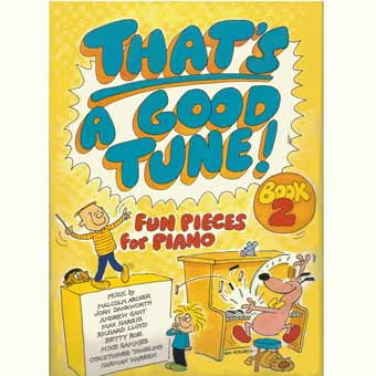 That's A Good Tune! - Fun Pieces For Piano - Book 2
