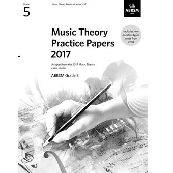 2017 Theory Of Music Papers Grade 5