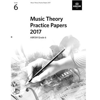 2017 Theory Of Music Papers Grade 6