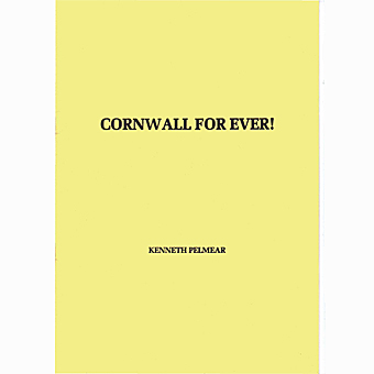 Cornwall For Ever! - Kenneth Pelmear