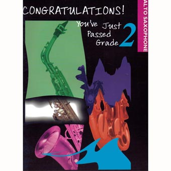 Congratulations! - You've Just Passed Grade 2 - Alto Saxophone